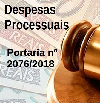 Portaria 2076/2018 – Despesas processuais